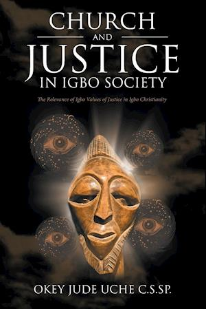 Church and Justice in Igbo Society (An Introduction to Igbo Concept of Justice)
