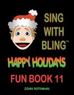 Sing with Bling: Happy Holidays Fun Book 11