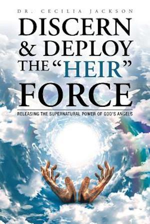 "Discern & Deploy the ""Heir"" Force"