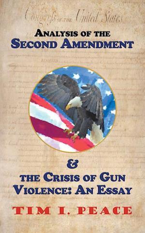Analysis of the Second Amendment & the Crisis of Gun Violence: an Essay: An Essay