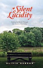 Silent Lucidity: Finding the Words Through the Illusion of Normalcy