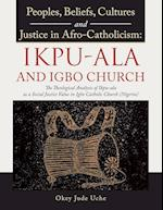 Peoples, Beliefs, Cultures, and Justice in Afro-Catholicism: Ikpu-ala and Igbo Church: The Theological Analysis of Ikpu-Ala as a Social Justice Value