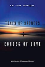 Tones of Sadness; Echoes of Love: A Collection of Stories and Rhymes