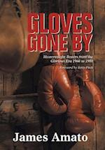 GLOVES GONE BY: Heavyweight Boxers from the Glorious Era 1960 to 1980