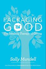 Packaging Good: The Healing Therapy of Giving
