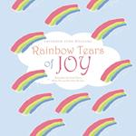 Rainbow Tears of Joy: Remember the Good Times When We Lose the Ones We Love