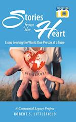 Stories from the Heart: Lions Serving the World One Person at a Time: A Centennial Legacy Project