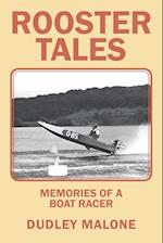 Rooster Tales: Memories of a Boat Racer