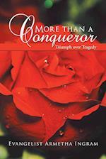 More Than a Conqueror: Triumph over Tragedy