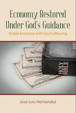 Economy Restored Under God'S Guidance: Stable Economy with God'S Blessing