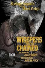 Whispers from the Chained