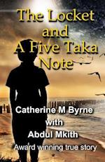 The Locket and a Five Takanote af Mrs Catherine M. Byrne, Mr Abdul Mkith