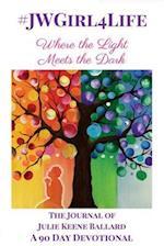 #Jwgirl4life - Where the Light Meets the Dark