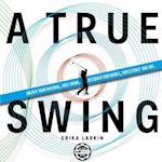 A True Swing
