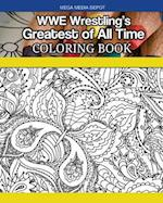 Wwe Wrestling's Greatest of All Time Coloring Book