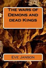 The Wars of Demons and Dead Kings