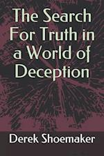 The Search for Truth in a World of Deception