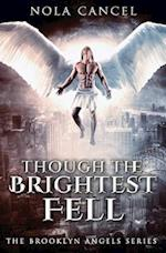 Though the Brightest Fell