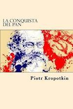 La Conquista del Pan (Spanish Edition) af Piotr Kropotkin