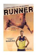 A Useful Guide for the Beginner Runners