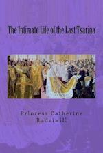 The Intimate Life of the Last Tsarina