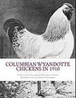 Columbian Wyandotte Chickens in 1910