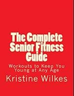 The Complete Senior Fitness Guide