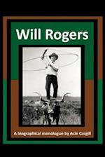 Will Rogers - A Biographical Monologue