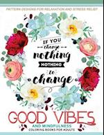 Good Vibes and Mindfulness Coloring Book for Adults
