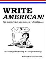 Write American! for Marketing and Sales Professionals