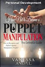 How Not to Become a Puppet? Manipulation