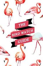 The Bird Watch Guide