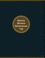 Electric Elevator Maintenance Log (Logbook, Journal - 126 Pages, 8.5 X 11 Inches