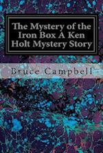 The Mystery of the Iron Box a Ken Holt Mystery Story