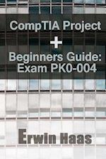 Comptia Project+ Beginners Guide af Erwin Haas
