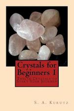 Crystals for Beginners 1