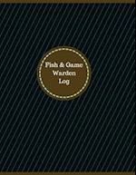 Fish & Game Warden Log (Logbook, Journal - 126 Pages, 8.5 X 11 Inches)