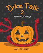 Tyke Talk 2