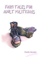 Fairy Tales for Adult Politicians