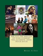 Are You the Master of Your Domain? the Ultimate 1990's Trivia Book