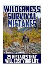 Wilderness Survival Mistakes