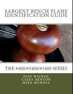 Sargent Bench Planes Identification Guide. the #400/#5400/#1400 Series