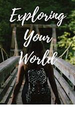 Exploring Your World