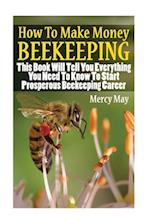 How to Make Money Beekeeping