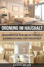 Ordnung Im Haushalt Geheimnisse Fur Mehr Freizeit & Einen Schnellen Haushalt af Sarah Meier