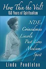How Thin the Veil! 150 Years of Spiritualism