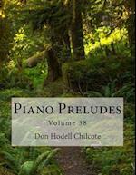 Piano Preludes Volume 38