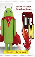 Tubemate Video Download Guide