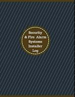 Security & Fire Alarm Systems Installer Log (Logbook, Journal - 126 Pages, 8.5 X