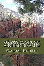 Grassy Roots, My Abstract Reality